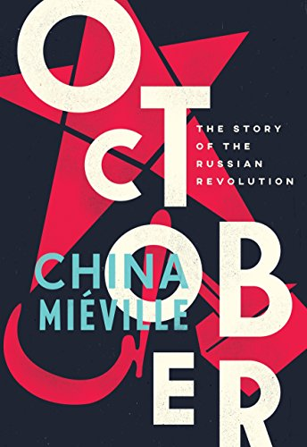 October: The Story of the Russian Revolution, Miéville, China
