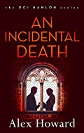 An Incidental Death by Alexander Howard