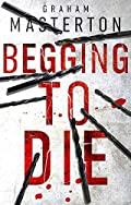 Begging to Die by Graham Masterton