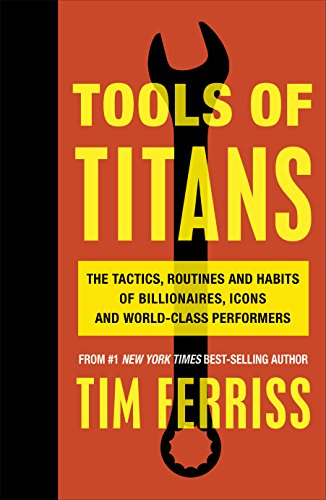 30. Tools of Titans – Tim Ferriss; Tim Ferriss