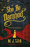She Be Damned by M. J. Tjia