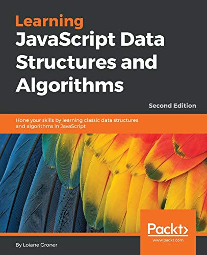 Learning JavaScript Data Structures and Algorithms - Second Edition - Loiane Groner