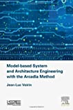 Model-based System and Architecture Engineering with the Arcadia Method | Voirin, Jean-Luc