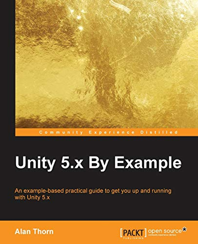 Unity 5.x By Example - Alan Thorn