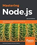 MASTERING Node.js ; Build Robust and Scalable real-time Server-side Web Applications Efficiency