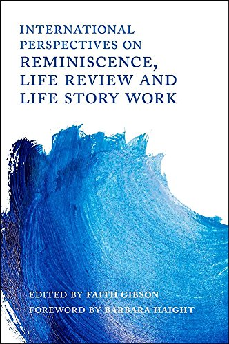 International Perspectives on Reminiscence, Life Review and Life Story Work by Faith Gibson (Editor)