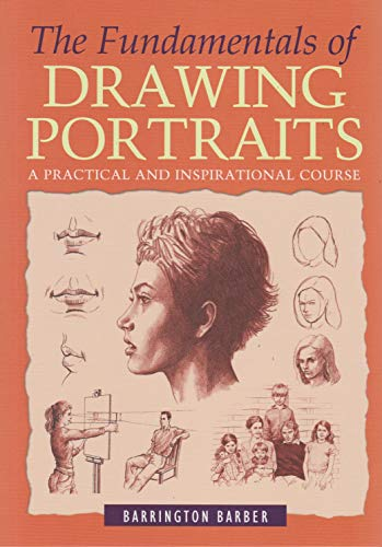 The Fundamentals Of Drawing Portraits By Barrington Barber A