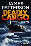 Deadly Cargo by James Patterson with Will Jordan