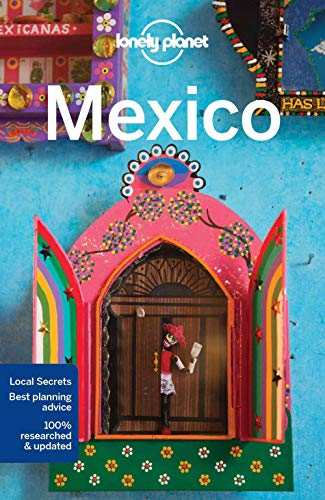 Lonely Planet Mexico (Travel Guide) - Lonely Planet, John Noble, Kate Armstrong, Stuart Butler, John Hecht, Anna Kaminski, Tom Masters, Josephine Quintero, Brendan Sainsbury, Andy Symington