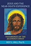 Jesus and the NDE: Testimonies of the Ascended Christ