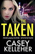 The Taken by Casey Kelleher