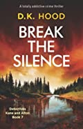 Break the Silence by D. K. Hood
