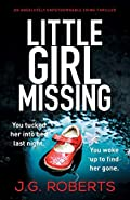 Little Girl Missing by J. G. Roberts