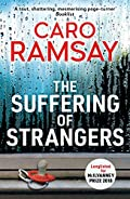 The Suffering of Strangers by Caro Ramsay