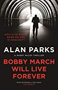 Bobby March Will Live Forever by Alan Parks