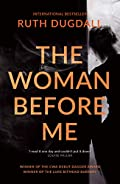 The Woman Before Me by Ruth Dugdall