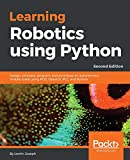 Learning robotics using Python : design, simulate, program, and prototype an autonomous mobile robot using ROS, OpenCV, PCL, and Python |