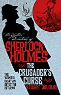 Sherlock Holmes and the Crusader's Curse by Stuart Douglas