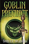 Goblin Precinct by Keith R. A. DeCandido