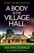 A Body in the Village Hall by Dee MacDonald