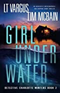 Girl Under Water by L. T. Vargus and Tim McBain