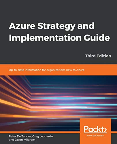 Azure Strategy and Implementation Guide: Up-to-date information for organizations new to Azure, 3rd Edition Packt 第1张