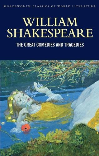 Great Comedies and Tragedies (Wordsworth Classics of World Literature)