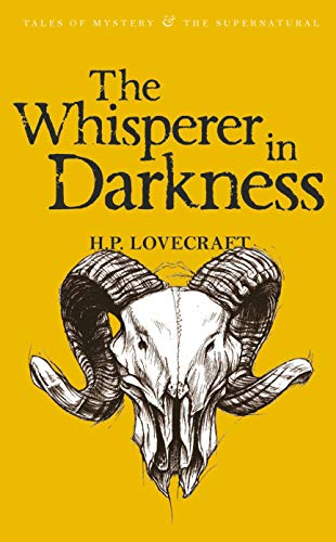 The Whisperer in Darkness: Collected Short Stories Vol I (Tales of Mystery & the Supernatural) (v. 1)