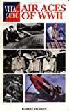 Air Aces of World War II: Vital Guide