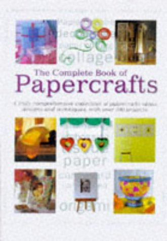 Complete Book of Papercrafts: A Truly Comprehensive Collection of Papercrafts Ideas, Designs and Techniques, with Over 300 Projects (Transport), KUNG