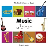 My First Bilingual Book�Music (English�Arabic) (English and Arabic Edition), Milet Publishing
