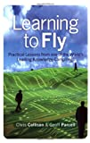 Buy Learning to Fly: Practical Lessons from one of the World's Leading Knowledge Companies from Amazon