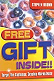 Buy Free Gift Inside!! : Forget the Customer. Develop Marketease from Amazon