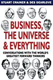 Buy Business, The Universe and Everything  : Conversations with the World's Greatest Management Thinkers from Amazon