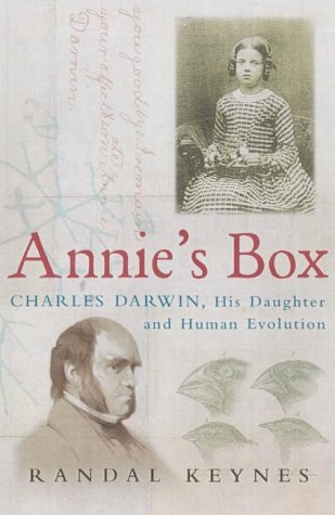 Annie's Box: Charles Darwin, His Daughter And Human Evolution, Keynes, Randal