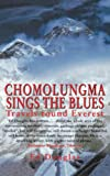 Chomolungma Sings the Blues/Ed Douglas