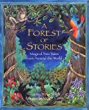 A Forest of Stories Magical Tree Tales from Around the World