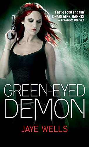Green-Eyed Demon. by Jaye Wells (Sabina Kane 3)