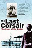 The Last Corsair: The Story of the Emden
