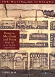 Burgess, Merchant and Priest : The Medieval Scottish Town