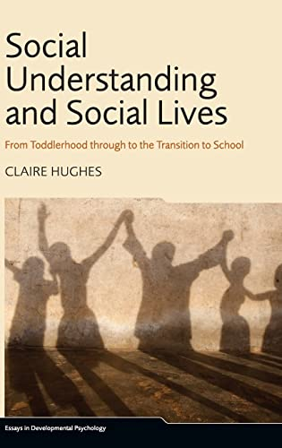 PDF Social Understanding and Social Lives From Toddlerhood through to the Transition to School Essays in Developmental Psychology