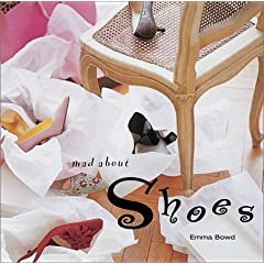 Mad About Shoes, by Emma Bowd