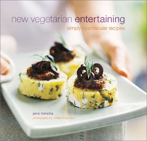 New Vegetarian Entertaining: Simply Spectacular Recipes, Noraika, Jane