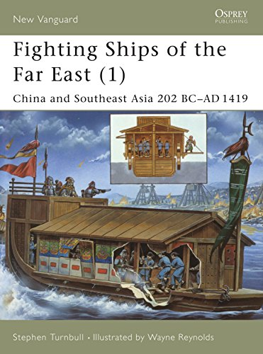 Fighting Ships of the Far East (1) China and Southeast Asia 202 Bc-Ad 1419