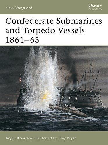 Confederate Submarines & Torpedo Vessels 1861-1865