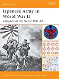 Japanese Army in World War II: Conquest of the Pacific 1941?42 (Battle Orders)
