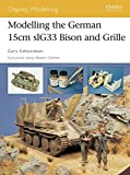 Modelling the German Self-propelled 15cm SIG 33 Bison and Grille (Osprey Modelling S.)
