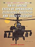 Ah-64 Apache Units of Operations Enduring Freedom & Iraqi Freedom (Combat Aircraft)