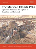 The Marshall Islands 1944: Operation Flintlock, the Capture of Kwajalein and Eniwetok