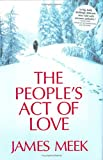 Book Cover: The People's Act Of Love By James Meek
